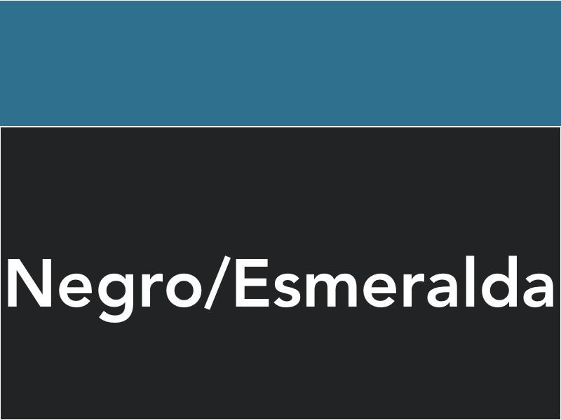 Negro / Esmeralda